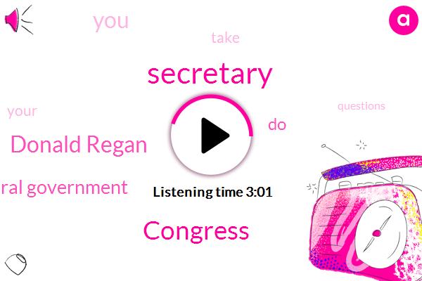 Secretary,Donald Regan,Congress,Federal Government