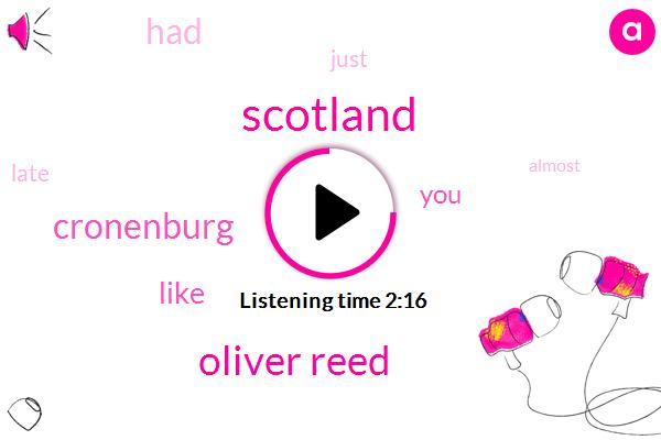 Scotland,Oliver Reed,Cronenburg