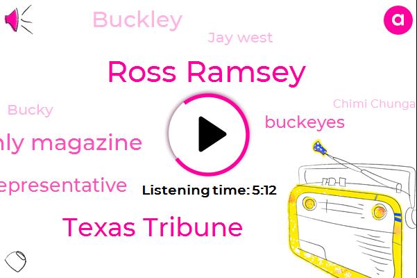 Texas,Ross Ramsey,Texas Tribune,Texas Monthly Magazine,State Representative,Buckeyes,Buckley,Jay West,Bucky,Chimi Chunga,Leeson,Executive Editor,WES,Burrow,New Mexico,Minnesota
