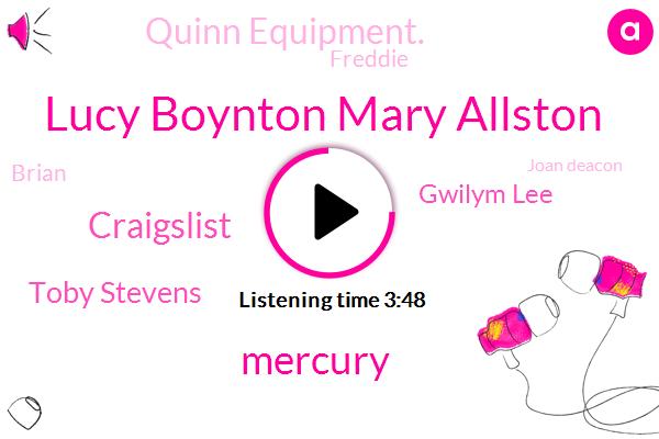 Lucy Boynton Mary Allston,Mercury,Craigslist,Toby Stevens,Gwilym Lee,Quinn Equipment.,Freddie,Brian,Joan Deacon,TIM,Cliff,Hayes