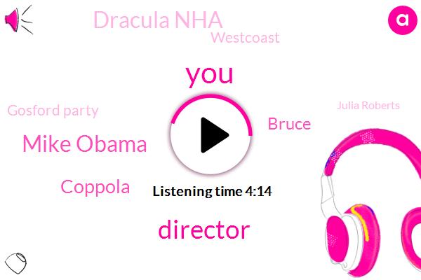 Director,Mike Obama,Coppola,Bruce,Dracula Nha,Westcoast,Gosford Party,Julia Roberts,Nashville,E Walton Society,Altman,York,Butler