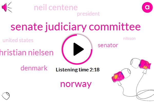 Senate Judiciary Committee,Norway,Christian Nielsen,Denmark,Senator,Neil Centene,President Trump,United States,Nilsson,John Kelly,Scandinavia,Africa,Haiti,Ninety Two Percent