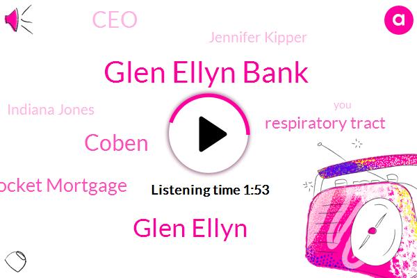 Glen Ellyn Bank,Glen Ellyn,Coben,Rocket Mortgage,Respiratory Tract,CEO,Jennifer Kipper,Indiana Jones