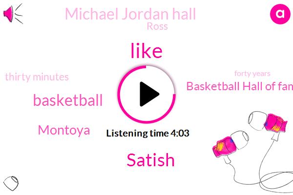 Satish,Basketball,Montoya,Basketball Hall Of Fame,Michael Jordan Hall,Ross,Thirty Minutes,Forty Years