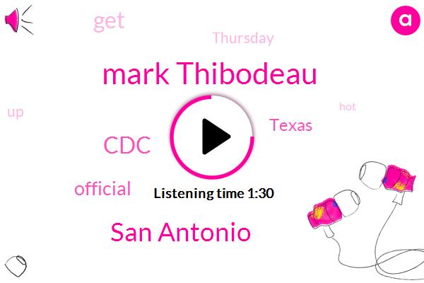 Mark Thibodeau,San Antonio,CDC,Official,Texas