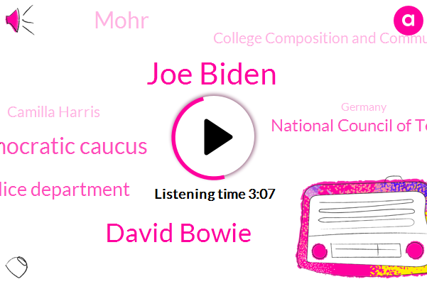 Joe Biden,David Bowie,Democratic Caucus,Wauwatosa Police Department,National Council Of Teachers Of English,Mohr,College Composition And Communication,Camilla Harris,Germany,Professor