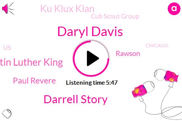 Ku Klux Klan,Daryl Davis,Darrell Story,Cub Scout Group,Martin Luther King,United States,Chicago,Massachusetts,Paul Revere,Washington,Nigeria,Rawson,Lexington Concord