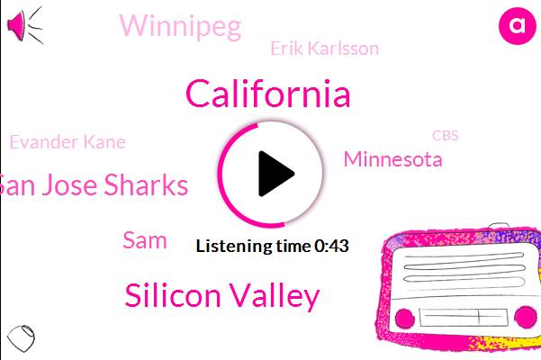 California,Silicon Valley,San Jose Sharks,SAM,Minnesota,Winnipeg,Erik Karlsson,Evander Kane,CBS,Jets,Neil P.