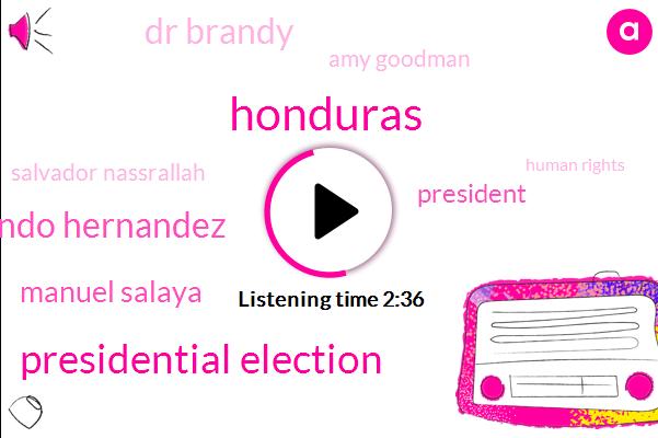 Honduras,Presidential Election,Juan Orlando Hernandez,Manuel Salaya,President Trump,Dr Brandy,Amy Goodman,Salvador Nassrallah,Human Rights,Donald Trump,California,Climate Change,One Hundred Fifty Thousand Acres