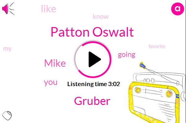 Patton Oswalt,Gruber,Mike