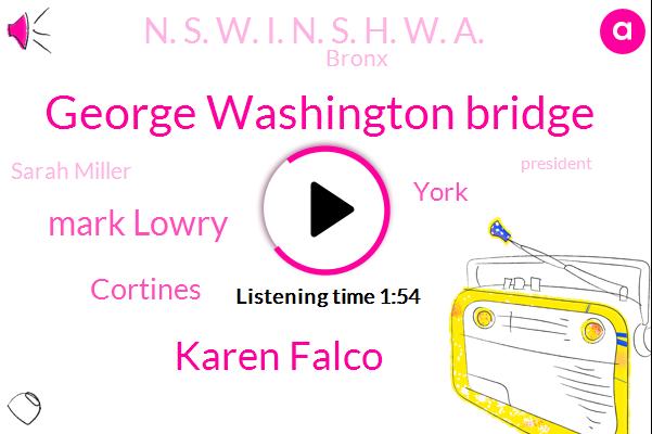 George Washington Bridge,Karen Falco,Mark Lowry,Cortines,York,N. S. W. I. N. S. H. W. A.,Bronx,Sarah Miller,President Trump,Steve,Alexandria,Donald Trump,Paul James,Editor,Jack