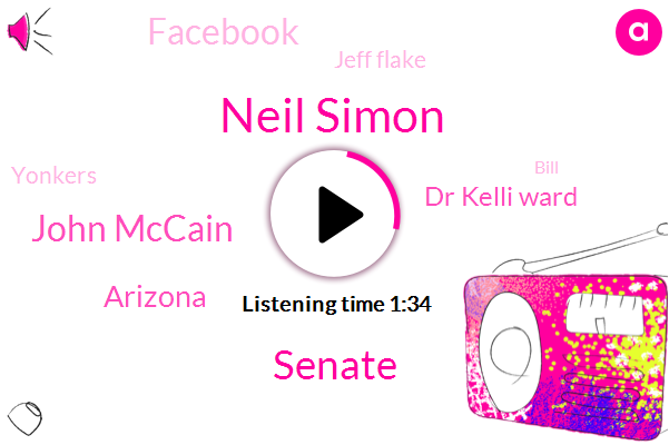 Neil Simon,John Mccain,Senate,Arizona,Dr Kelli Ward,Facebook,ABC,Jeff Flake,Yonkers,Bill,Senator,Executive,America,Zumra,Writer,Five Decades