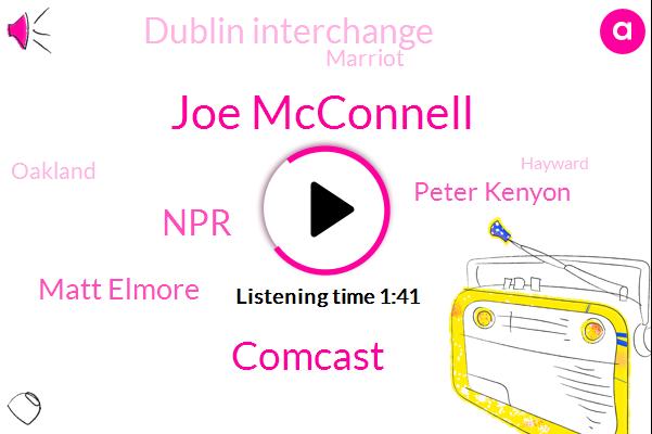 Joe Mcconnell,Comcast,Matt Elmore,NPR,Peter Kenyon,Dublin Interchange,Marriot,Oakland,Hayward,California