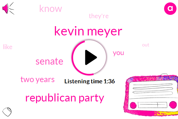 Kevin Meyer,Republican Party,Senate,Two Years
