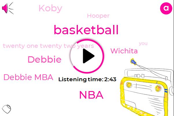 Basketball,NBA,Debbie,Debbie Mba,Wichita,Koby,Hooper,Twenty One Twenty Two Years