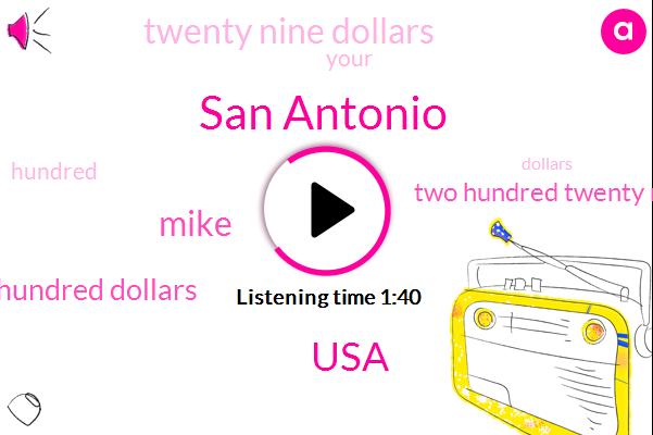 San Antonio,USA,Mike,One Hundred Dollars,Two Hundred Twenty Nine Dollars,Twenty Nine Dollars