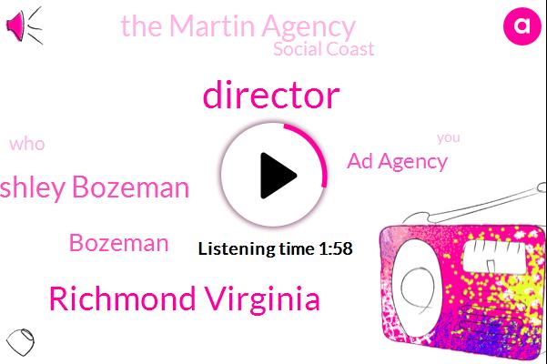 Director,Richmond Virginia,Ashley Bozeman,Bozeman,Ad Agency,The Martin Agency,Social Coast
