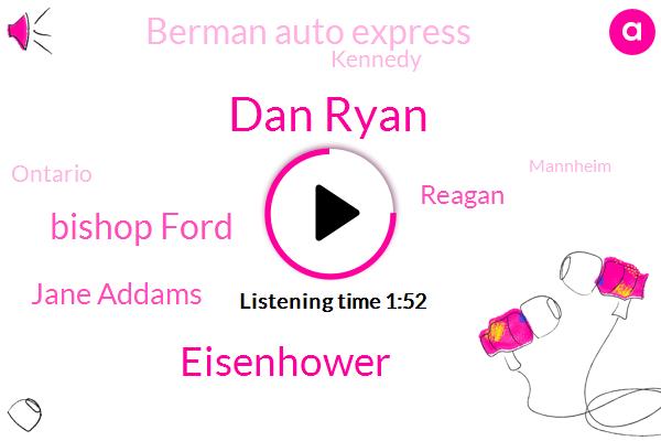 Dan Ryan,Eisenhower,Bishop Ford,Jane Addams,Reagan,Berman Auto Express,Kennedy,Ontario,Mannheim,Indiana,Thirty Three Minutes,Twenty Three Minutes,One Hundred Percent,Fifteen Minutes,Seventy Minutes,Fifteen Minute,Twenty Minutes,Eight Minutes,Ninety Fifth