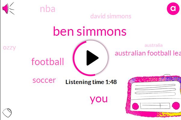 Ben Simmons,Football,Soccer,Australian Football League,NBA,David Simmons,Ozzy,Australia,Seventeen Years,Fifteen Years