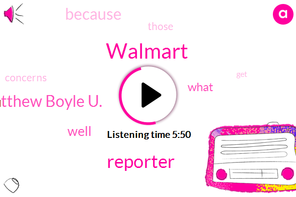 Walmart,Reporter,Bloomberg,Matthew Boyle U.