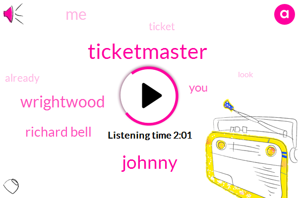 Ticketmaster,Johnny,Wrightwood,Richard Bell