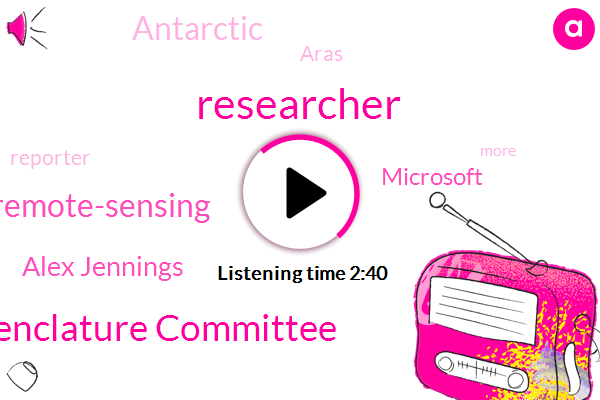 Researcher,Hugo Gene Nomenclature Committee,Remote-Sensing,Alex Jennings,Microsoft,Antarctic,Aras,Reporter