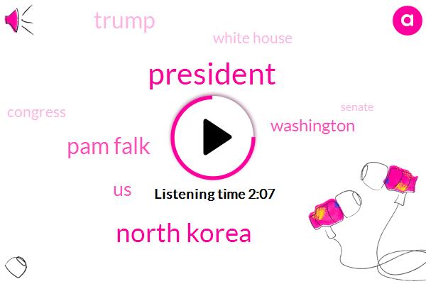 President Trump,North Korea,Pam Falk,United States,Washington,Donald Trump,White House,Congress,Senate,Kim Jong Hoon,John Yang,Mike Pompeo,Five Hours,Four Hours