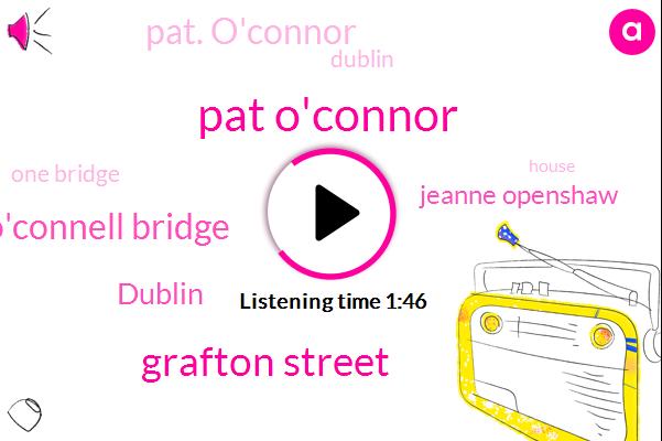 Pat O'connor,Grafton Street,O'connell Bridge,Dublin,Jeanne Openshaw,Ireland,Pat. O'connor,One Bridge,House,Part One,Penny Bridge,Steves Ireland Guidebook,Rick. Steves,COM,HEY,Bank,DOT