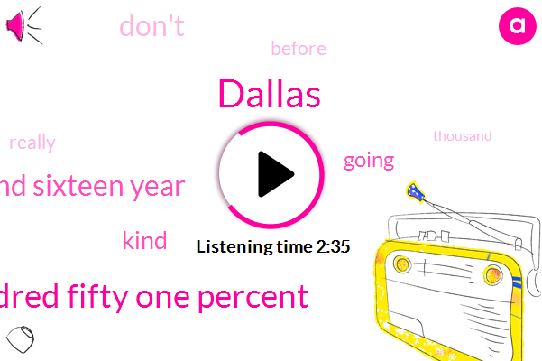 Dallas,Forty Nine Hundred Fifty One Percent,Two Thousand Sixteen Year