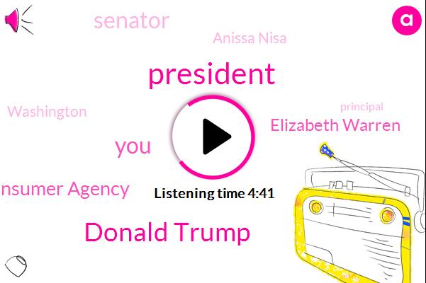President Trump,Donald Trump,Consumer Agency,Elizabeth Warren,Senator,Anissa Nisa,Washington,Principal,America