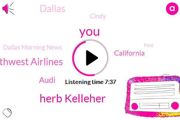 Herb Kelleher,Southwest Airlines,Audi,California,Dallas,Cindy,Dallas Morning News,Ford,Kevin Mccarthy,Salesman,Kimberly,Jerry,San Diego,Writer,CEO,Founder