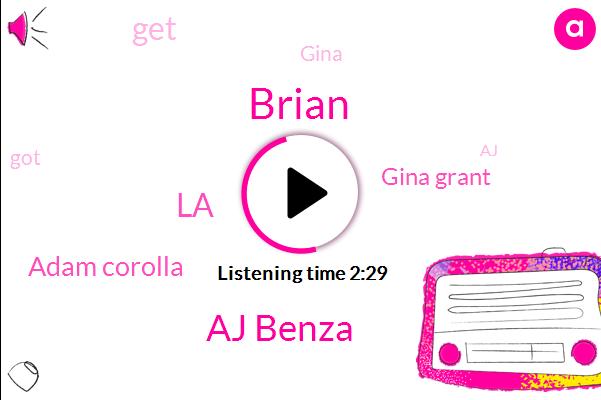Brian,Aj Benza,LA,Adam Corolla,Gina Grant
