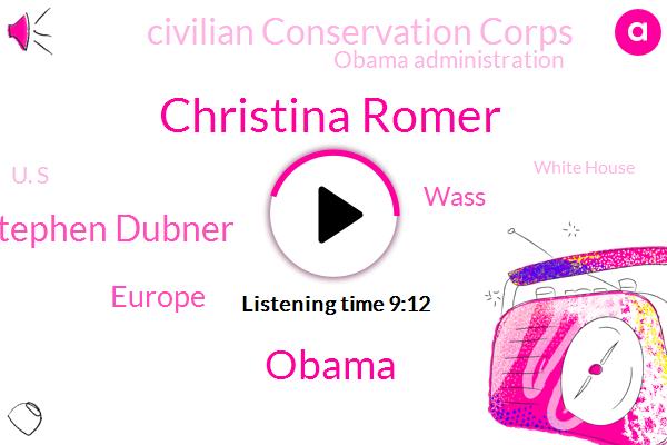 Christina Romer,Barack Obama,Stephen Dubner,Europe,Wass,Civilian Conservation Corps,Obama Administration,U. S,White House,Government,CPS,Depression,President Trump,Congress,Cabinet,Roosevelt