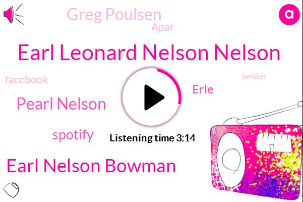Earl Leonard Nelson Nelson,Earl Nelson Bowman,Pearl Nelson,Spotify,Erle,Greg Poulsen,Apar,Facebook,Twitter,Richardson,United States,Canada