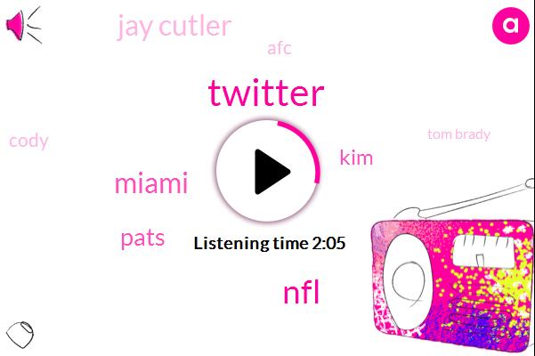 Twitter,NFL,Miami,Pats,KIM,Jay Cutler,AFC,Cody,Tom Brady,Detroit,Three Months,Three Weeks,Twelve Year