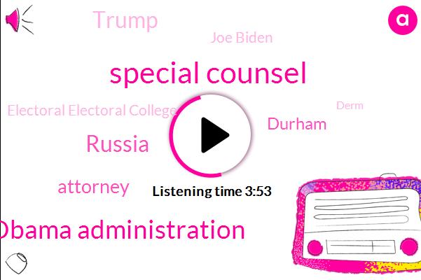 Special Counsel,Obama Administration,Russia,Durham,Joe Biden,Attorney,Donald Trump,Electoral Electoral College,Derm,Michael Flynn,Jeff Jensen,Fox News,FOX,Missouri,U. S,Connecticut