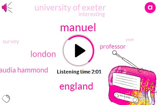 Manuel,England,London,Claudia Hammond,Professor,University Of Exeter