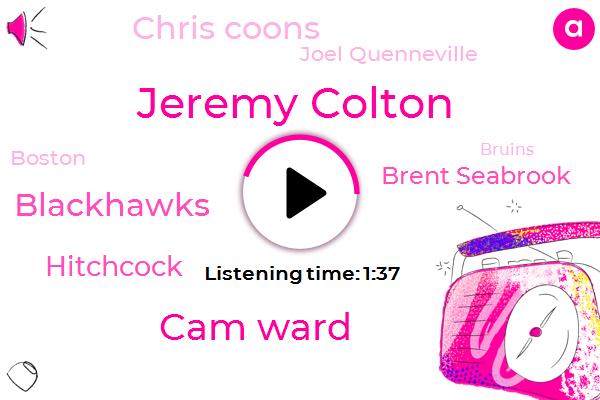 Jeremy Colton,Cam Ward,Blackhawks,Hitchcock,Brent Seabrook,Chris Coons,Joel Quenneville,Boston,Bruins,NHL,KEN,Thirty Three Years