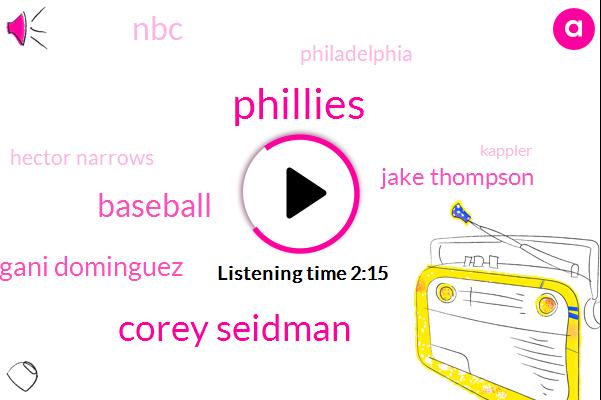 Phillies,Corey Seidman,Baseball,Sarangani Dominguez,Jake Thompson,NBC,Philadelphia,Hector Narrows,Kappler