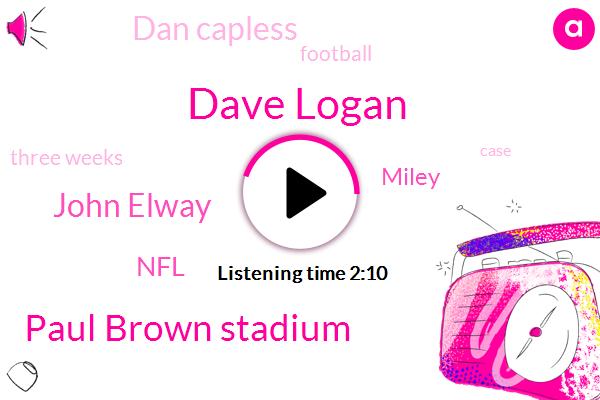Dave Logan,Paul Brown Stadium,John Elway,NFL,Miley,Dan Capless,Football,Three Weeks
