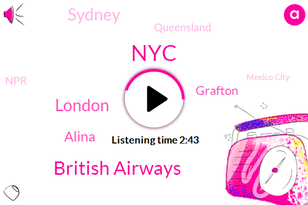 NYC,British Airways,London,Alina,Grafton,Sydney,Queensland,NPR,Mexico City,Australia,South Wales,Jeanine Herbst,Washington