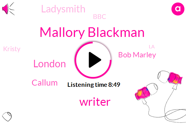 Mallory Blackman,Writer,London,Callum,Bob Marley,Ladysmith,BBC,Kristy,LA,Jacqueline Susann,IRA,George Eliot,Jane Eyre,Maller,Dillard,Rebecca,Bill,Britain,Checkmate
