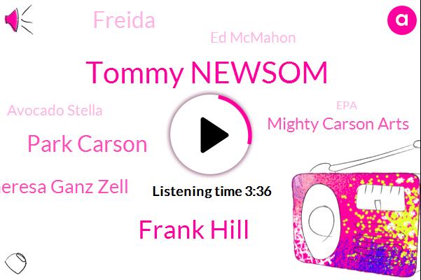 Johnny,Tommy Newsom,Frank Hill,Park Carson,Theresa Ganz Zell,Mighty Carson Arts,Freida,Ed Mcmahon,Avocado Stella,EPA,Ronald Reagan,JIM