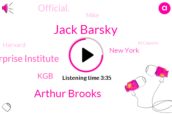 Jack Barsky,Arthur Brooks,American Enterprise Institute,KGB,New York,Official.,Mike,Harvard,Al Capone,United States,President Trump