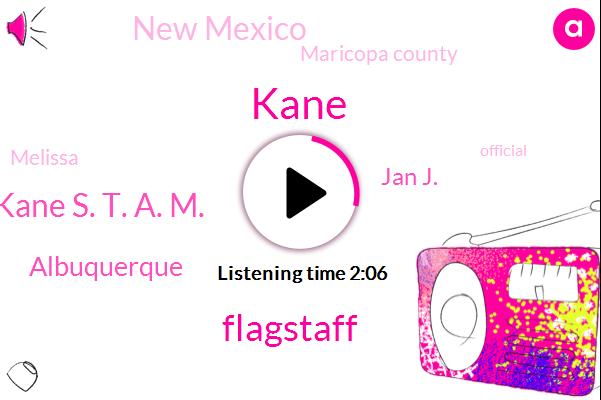 Flagstaff,Kane,Gregg Paul Kane S. T. A. M.,Albuquerque,Jan J.,New Mexico,Maricopa County,Melissa,Official,Senator,President Trump,Gregg Paul Kane,KIA,FBI,Pima County,Phoenix Tucson Prescott,Donald Trump,Sally,Senator Martha