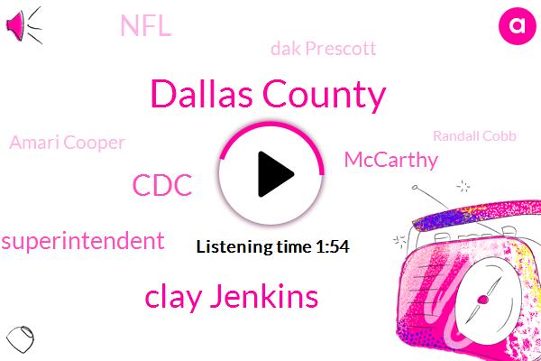 Dallas County,Clay Jenkins,CDC,Superintendent,Mccarthy,NFL,Dak Prescott,Amari Cooper,Randall Cobb,County Judge,FLU,Alan Scallion,Krld