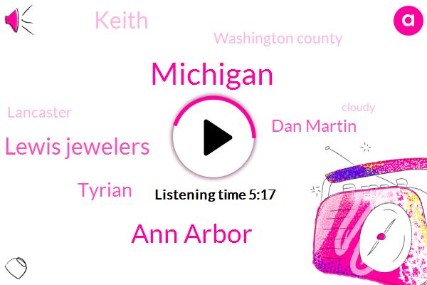 Michigan,Ann Arbor,Lewis Jewelers,Tyrian,Dan Martin,Keith,Washington County,Lancaster