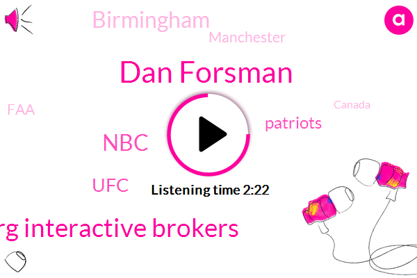 Dan Forsman,Bloomberg Interactive Brokers,NBC,Bloomberg,UFC,Patriots,Birmingham,Manchester,FAA,Canada,Congress,FED,New Zealand,Hong Kong,Brian Curtis,The Daily Telegraph,Chris Sale,Boston Red Sox,Dana White