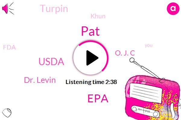 PAT,EPA,Usda,Dr. Levin,O. J. C,Turpin,Khun,FDA