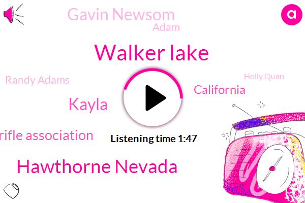 Walker Lake,Hawthorne Nevada,Kayla,National Rifle Association,California,Gavin Newsom,Adam,Randy Adams,Holly Quan,FBI,Shawn Role,Centene,Nevada,Gilroy Holly,Romero,New York,Trevor